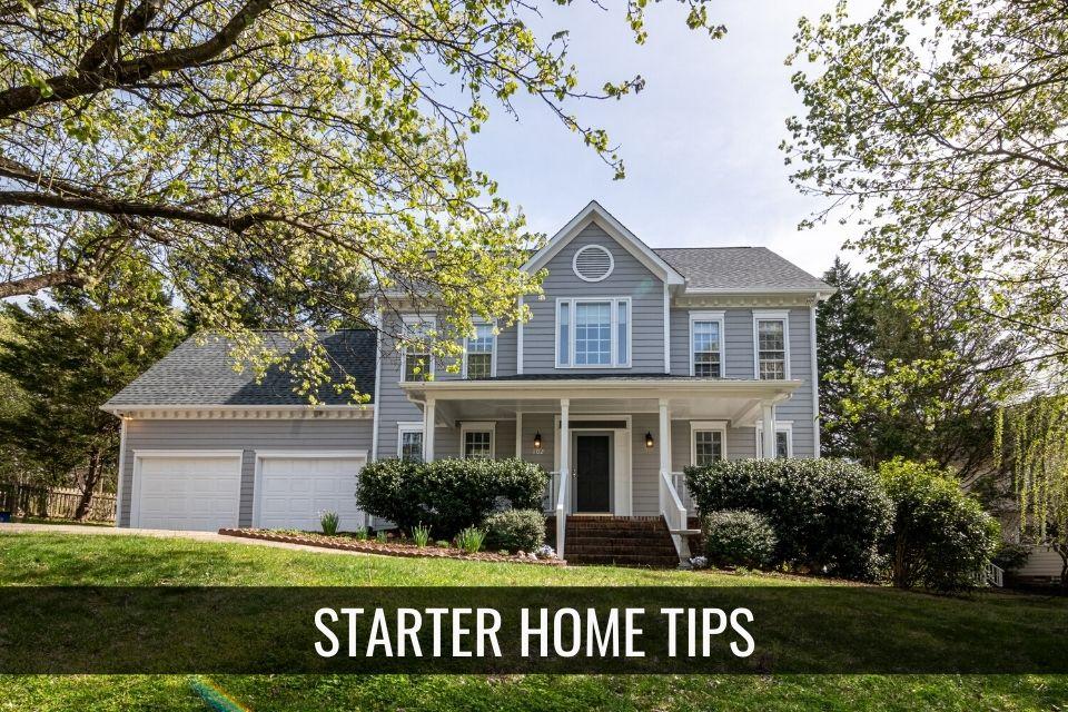 Starter Home Tips