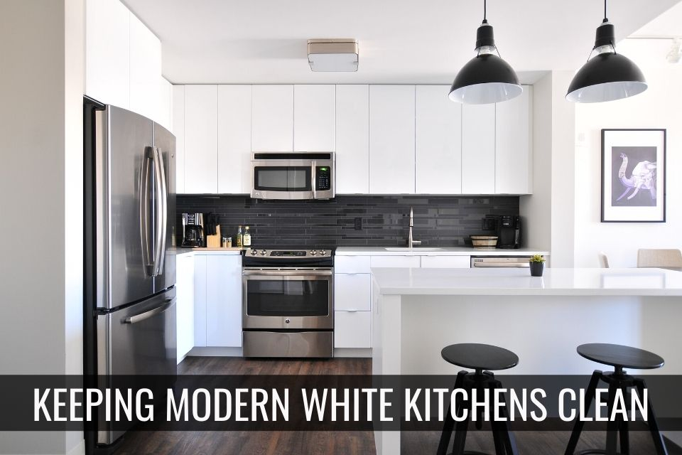Keeping Modern White Kitchens Clean